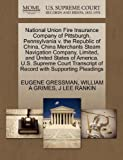 img - for National Union Fire Insurance Company of Pittsburgh, Pennsylvania v. the Republic of China, China Merchants Steam Navigation Company, Limited, and ... of Record with Supporting Pleadings book / textbook / text book