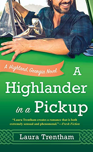 A Highlander in a Pickup: A Highland, Georgia Novel by [Trentham, Laura]