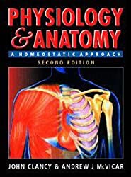 Physiology and Anatomy, 2Ed: A Homeostatic Approach
