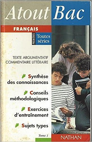 En ligne FRANCAIS 1ERES TOUTES SERIES. : Tome 1, Texte argumentatif, commentaire littéraire pdf epub