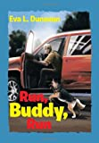 Run, Buddy, Run, Eva L. Dunavan, 1483653579