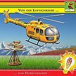 Von der Luftschraube zum Hubschrauber | S. Karen Lee-Lohmann