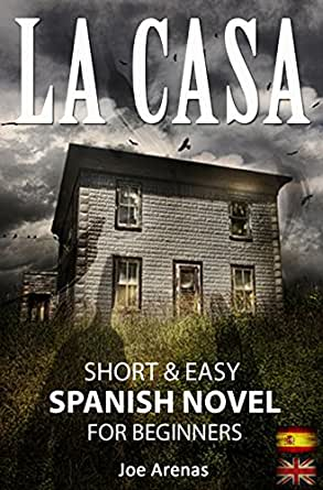 La Casa Short And Easy Spanish Novel For Beginners Bilingual