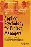 img - for Applied Psychology for Project Managers: A Practitioner's Guide to Successful Project Management (Management for Professionals) book / textbook / text book