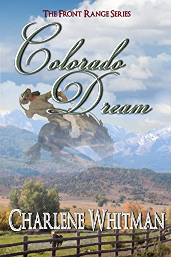 Colorado Dream (The Front Range Series Book 4) by [Whitman, Charlene]