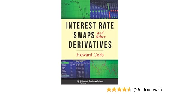 Amazon interest rate swaps and other derivatives columbia amazon interest rate swaps and other derivatives columbia business school publishing ebook howard corb kindle store fandeluxe Gallery