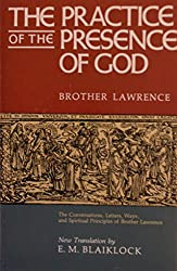 Practice of the Presence of God: Based on the Conversations, Letters, Ways, and Spiritual Principles of Brother Lawrence, As Well As on the Writings of Joseph De Beaufort