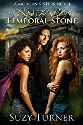 The Temporal Stone (The Morgan Sisters Book 3)