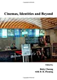 Cinemas, Identities and Beyond, Ruby Cheung with D. H. Fleming, 1443819379