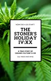 4/20 THE STONER'S HOLIDAY: How The 4:20 Cannabis Culture Started