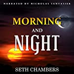 Morning and Night | Seth Chambers