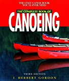 The Complete Book of Canoeing, I. Herbert Gordon, 0762709006