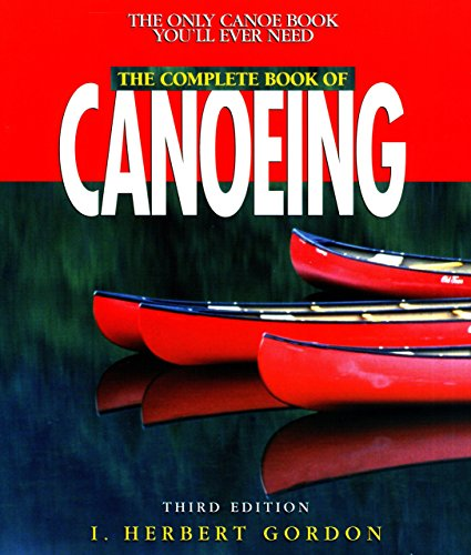 The Complete Book of Canoeing, 3rd (Canoeing how-to)