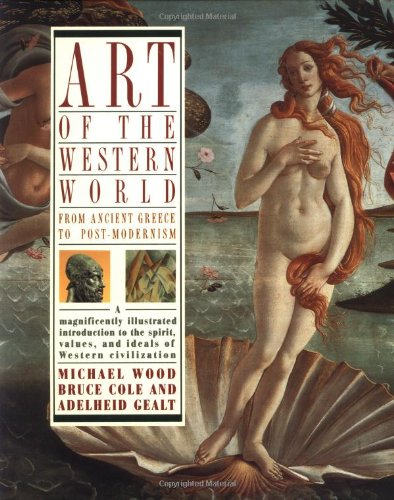 Art of the Western World: From Ancient Greece to Post...