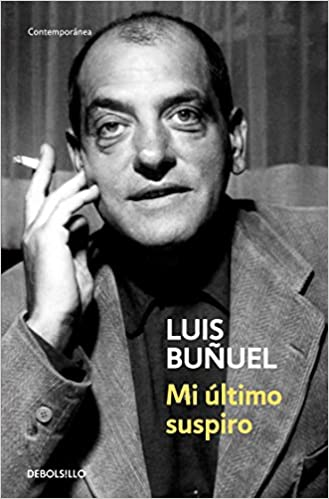 Mi último suspiro: Luis Buñuel: Amazon.com.mx: Libros