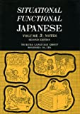 Situational Functional Japanese Vol. 3 : Notes, , 4893582968