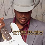 Aint Enough Comin' In by Otis Rush (1994-04-05)