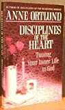 Disciplines of the Heart: Tuning Your Inner Life to God