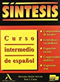 Sintesis : Curso Intermedio de Espanol, Arevalo, Mercedes Belchi and Carter, Paul J., 8478610405