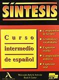 Sintesis : Curso Intermedio de Espanol, Arevalo, Mercedes Belchi and Carter, Paul J., 8478610405