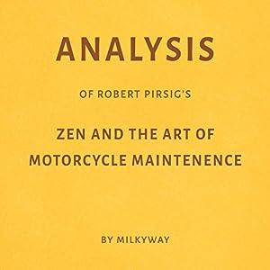 Analysis of Robert Pirsig's Zen and the Art of Motorcycle Maintenance Audiobook