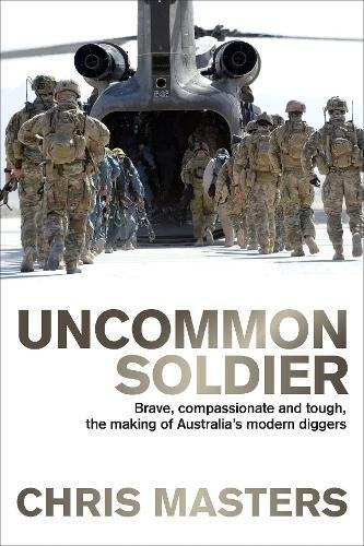 Uncommon Soldier: The Story Of The Making Of Today's Diggers