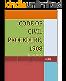 CODE OF CIVIL PROCEDURE, 1908 Kindle Edition