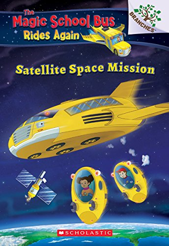Satellite Space Mission (The Magic School Bus: Rides Again: A Branches Book)]()
