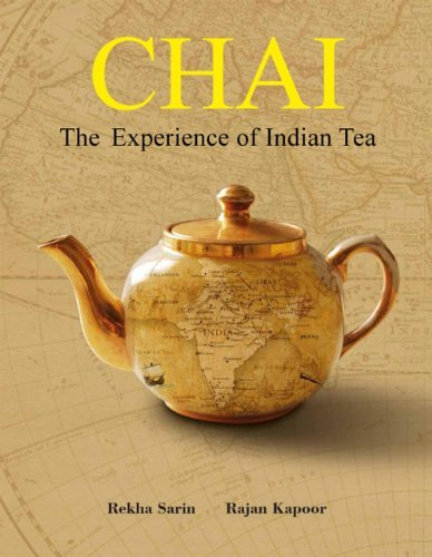 Chai: The Experience of Indian Tea Hardcover July 16, 2014