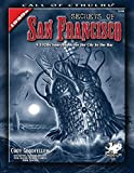 img - for Secrets of San Francisco: A 1920s Sourcebook for the City By the Bay (Call of Cthulhu Horror Roleplaying) book / textbook / text book