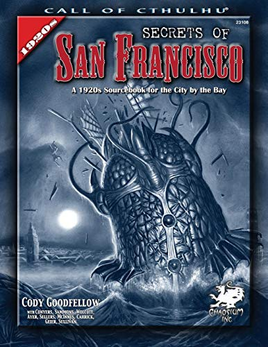 Secrets of San Francisco: A 1920s Sourcebook for the City By the Bay (Call of Cthulhu Horror Roleplaying) ()