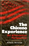 The Chicano Experience : An Alternative Perspective, Mirandé, Alfredo, 0268007489