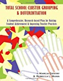 Total School Cluster Grouping and Differentiation: A Comprehensive, Research-Based Plan for Raising Student Achievement and Improving Teacher Practices by Marcia Gentry Ph.D. (2014-05-01) Paperback