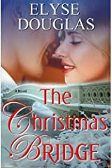 The Christmas Bridge: A First Love. A Second Chance Paperback