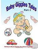 Baby Giggles Tales Part 2, Kurshana Augustin, 1481063294