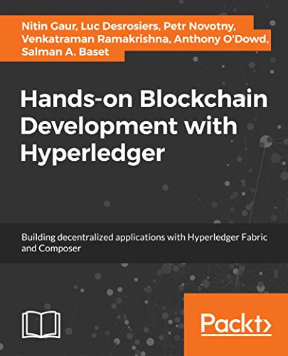 Hands-on Blockchain Development with Hyperledger: Building decentralized applications with Hyperledger Fabric and Composer