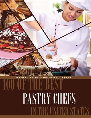 Download 100 of the Best Pastry Chefs in the United States pdf