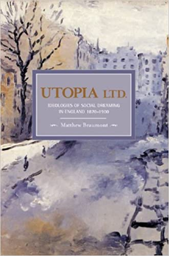 Utopia, Ltd.: Ideologies for Social Dreaming in England 1870-1900 : Historical Materialism, Volume 7
