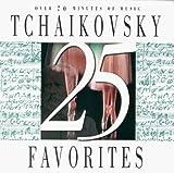 25 Tchaikovsky Favorites