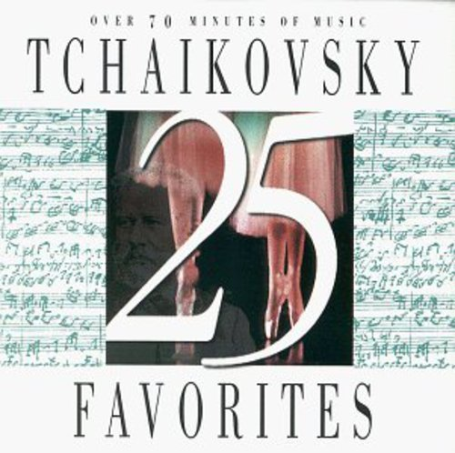 25 Tchaikovsky Favorites ()