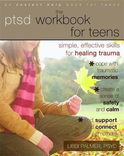 Download The PTSD Workbook for Teens: Simple, Effective Skills for Healing Trauma