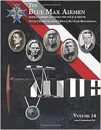 The Blue Max Airmen Vol.14: German Airmen Awarded the Pour le Mérite