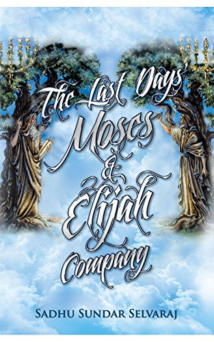 The last days moses elijah company kindle edition by sundar the last days moses elijah company by selvaraj fandeluxe Choice Image