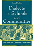 Dialects in Schools and Communities, Adger, Carolyn Temple and Wolfram, Walt, 0805843167