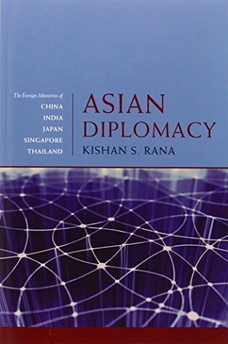 Asian Diplomacy: The Foreign Ministries of China, India, Japan, Singapore, and Thailand by Kishan S. Rana (2008-11-13)