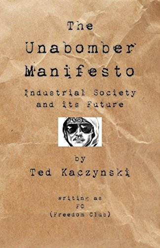 The Unabomber Manifesto: Industrial Society and Its Future