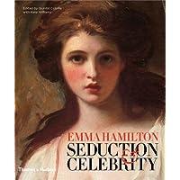 Emma Hamilton: Seduction & Celebrity