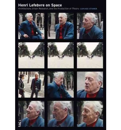 [(Henri Lefebvre on Space: Architecture, Urban Research, and the Production of Theory)] [Author: Lukasz Stanek] published on (August, 2011) pdf