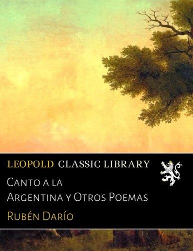 Canto a la Argentina y Otros Poemas (Spanish Edition) [Ruben Dario] (Tapa Blanda)