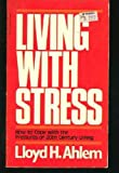 Living with Stress, Lloyd H. Ahlem, 0830708014